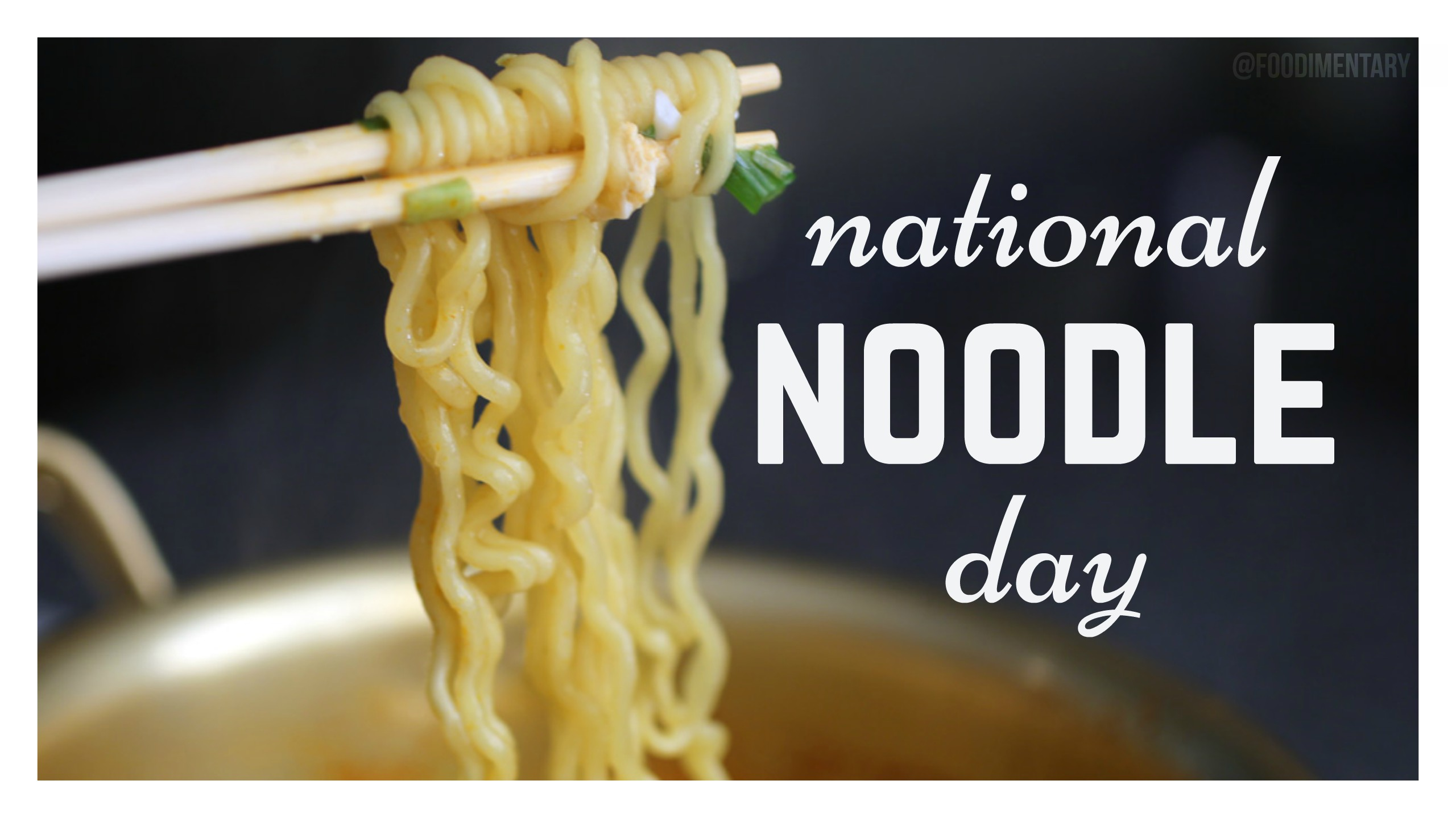 October 6th is National Noodle Day! | Foodimentary - National Food Holidays
