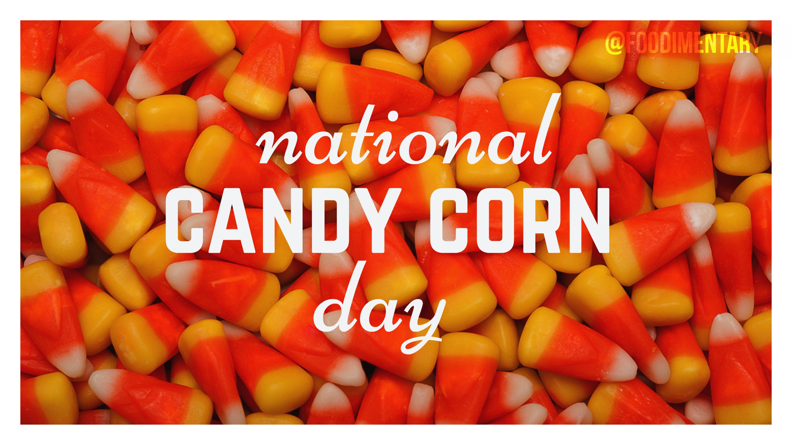 October 30th is National Candy Corn Day! | Foodimentary - National Food Holidays